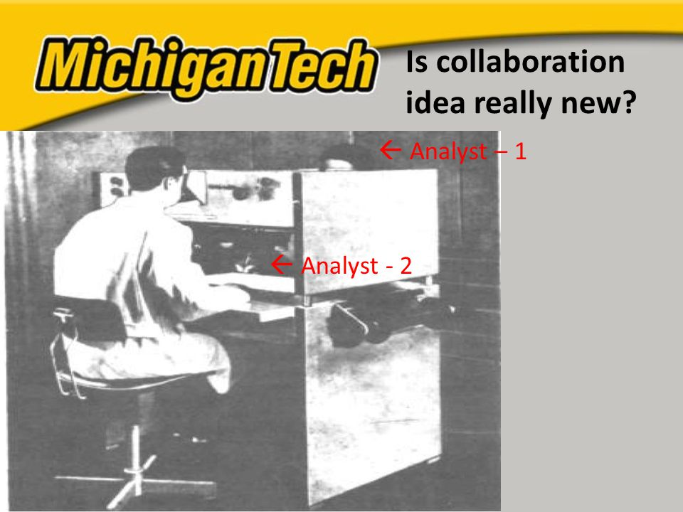 Is collaboration idea really new  Analyst – 1  Analyst - 2