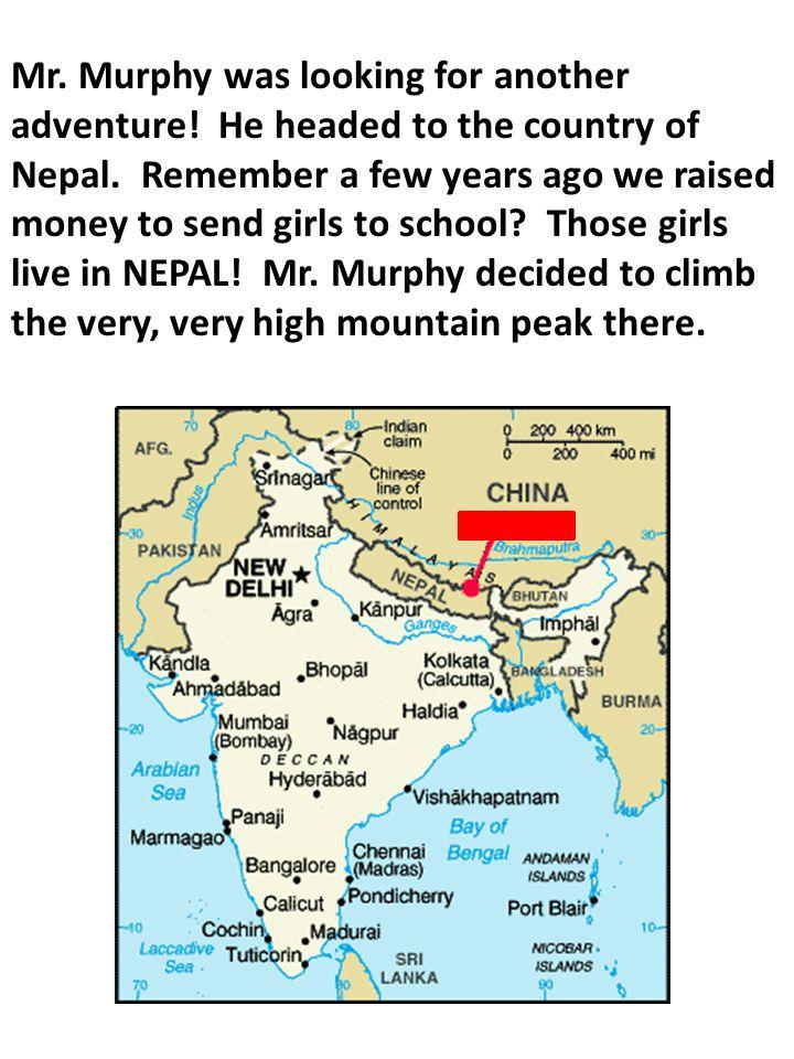 Mt. Everest What mountain did Mr. Murphy climb?