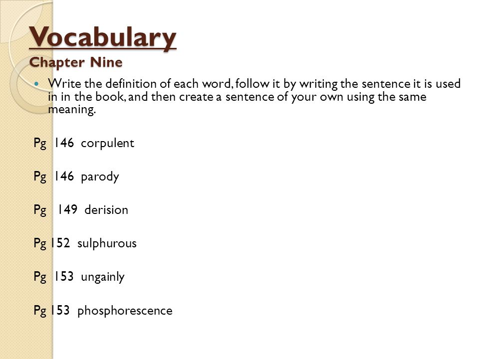 Vocabulary Chapter Nine Write the definition of each word, follow it by writing the sentence it is used in in the book, and then create a sentence of