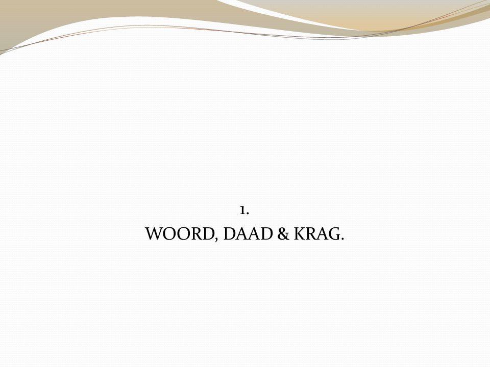 1. WOORD, DAAD & KRAG.