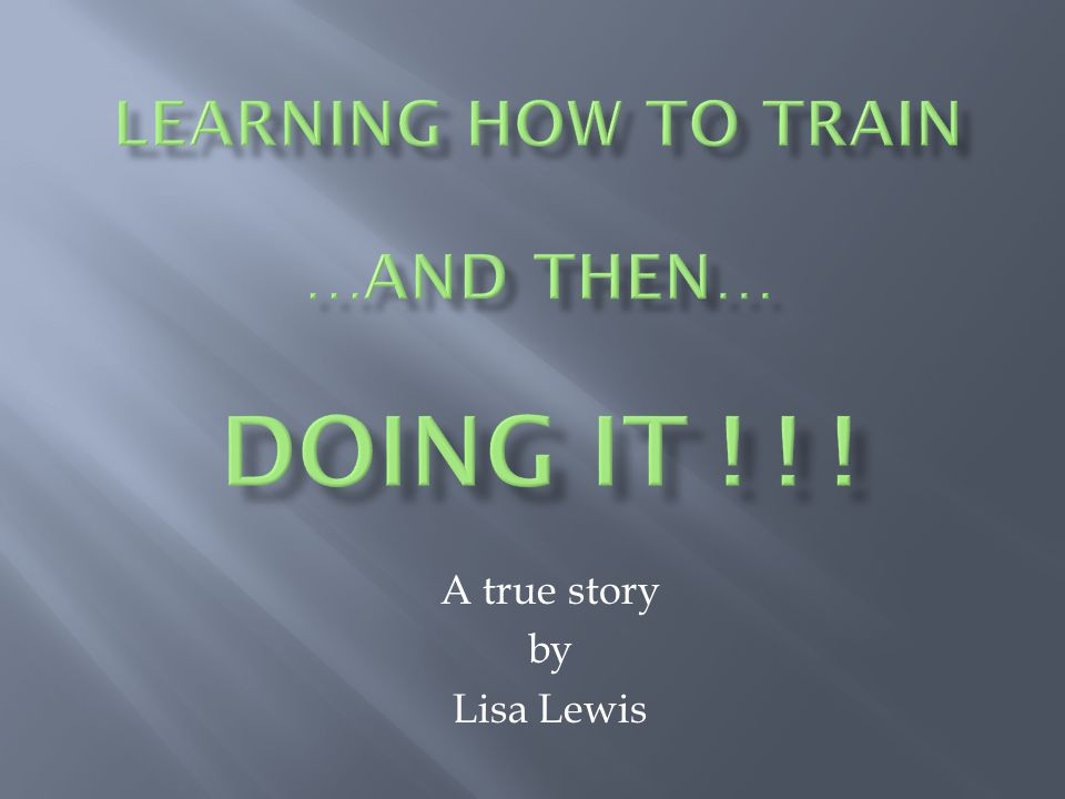 A true story by Lisa Lewis
