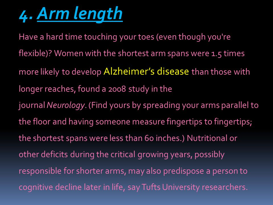 4. Arm length 4. Arm length Have a hard time touching your toes (even though you re flexible).