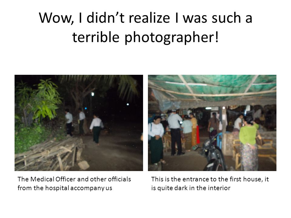 Wow, I didn't realize I was such a terrible photographer.