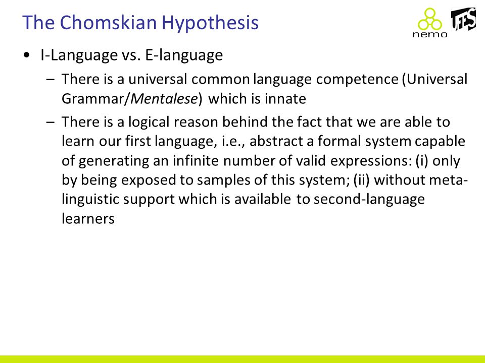 The Chomskian Hypothesis I-Language vs.
