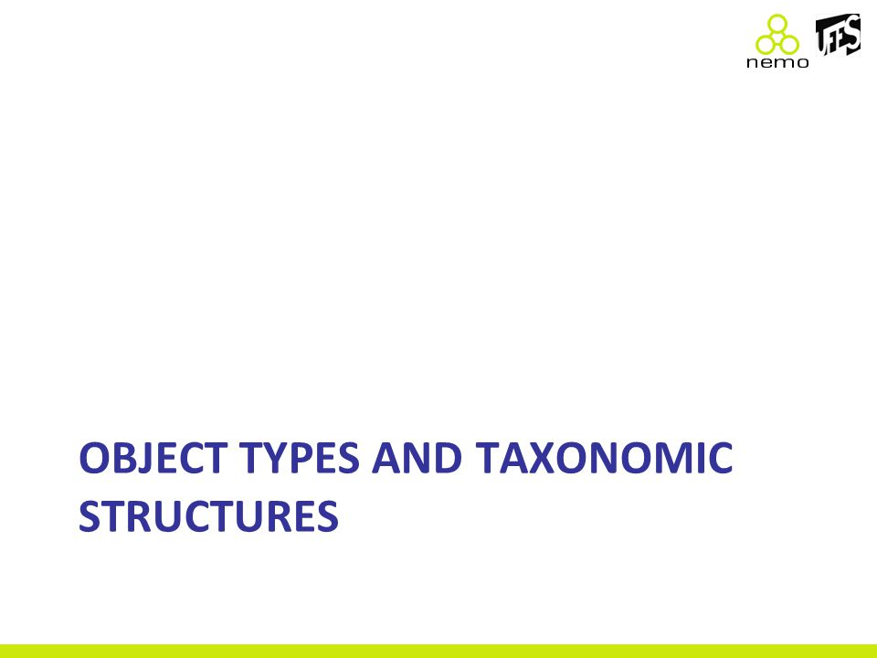 OBJECT TYPES AND TAXONOMIC STRUCTURES