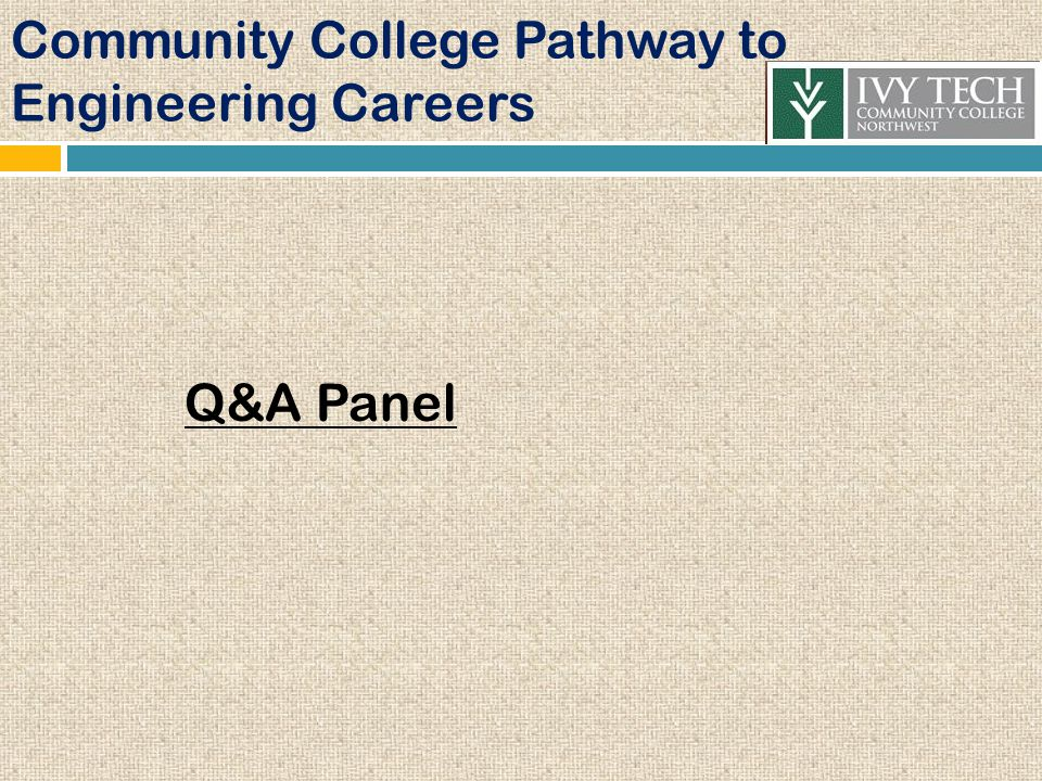 Community College Pathway to Engineering Careers Q&A Panel