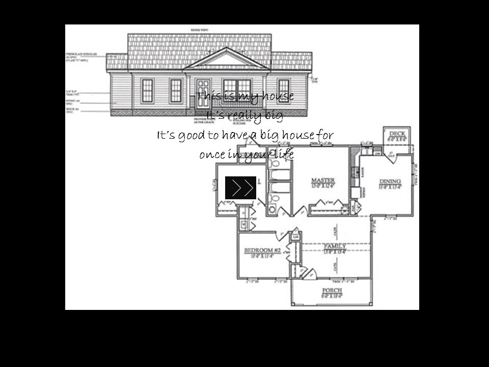 This is my house It's really big It's good to have a big house for once in your life