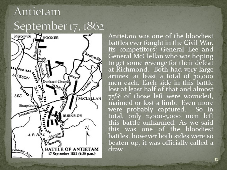 Antietam was one of the bloodiest battles ever fought in the Civil War.