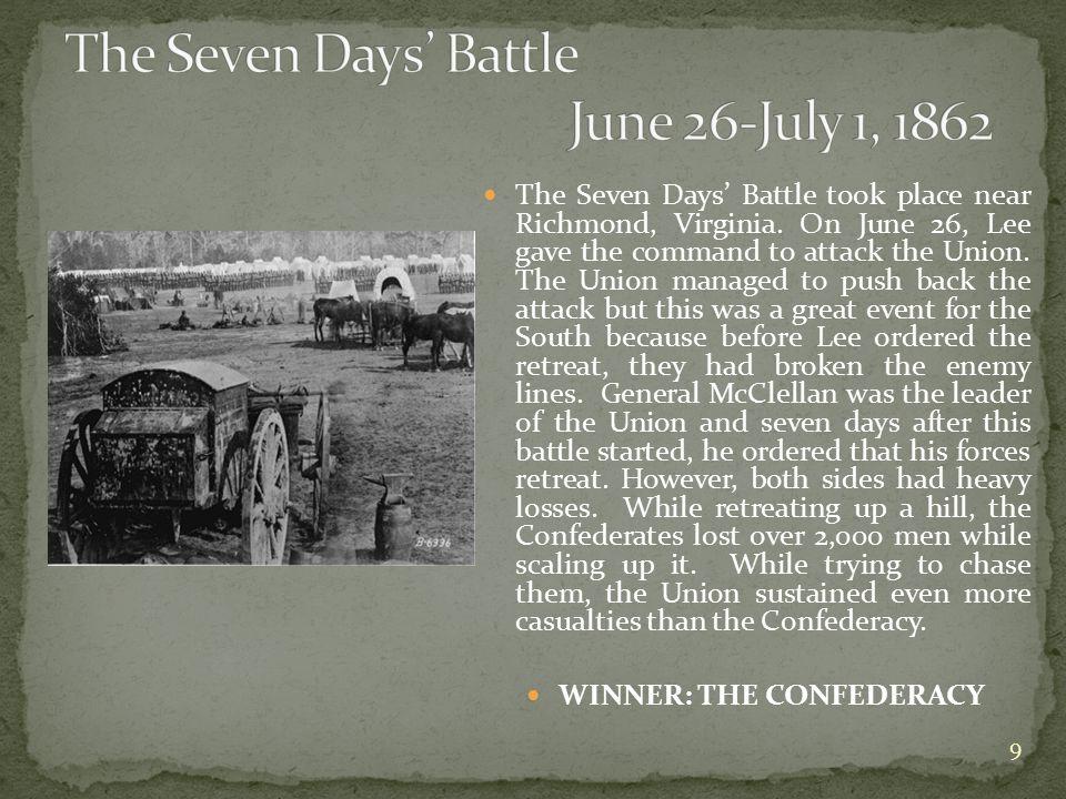 The Seven Days' Battle took place near Richmond, Virginia.