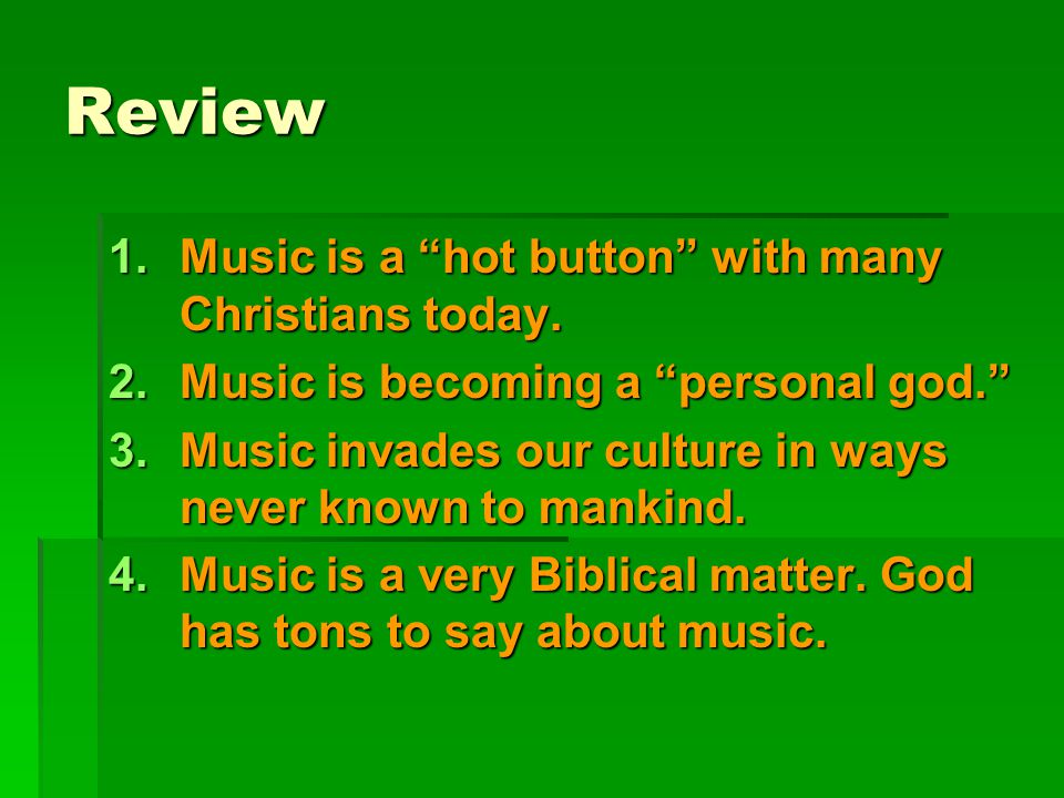 Review 1.Music is a hot button with many Christians today.