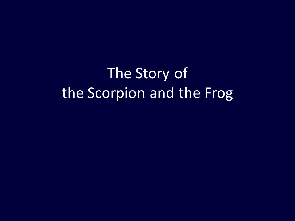 The Story of the Scorpion and the Frog