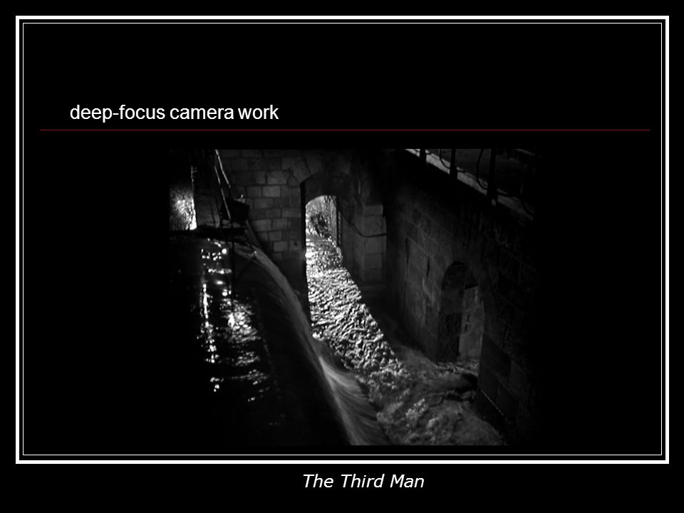 deep-focus camera work The Third Man