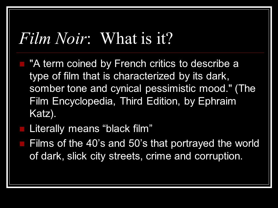 While black-and-white cinematography is considered by many to be one of the essential attributes of classic noir, there are a few color films that can be regarded as noir.