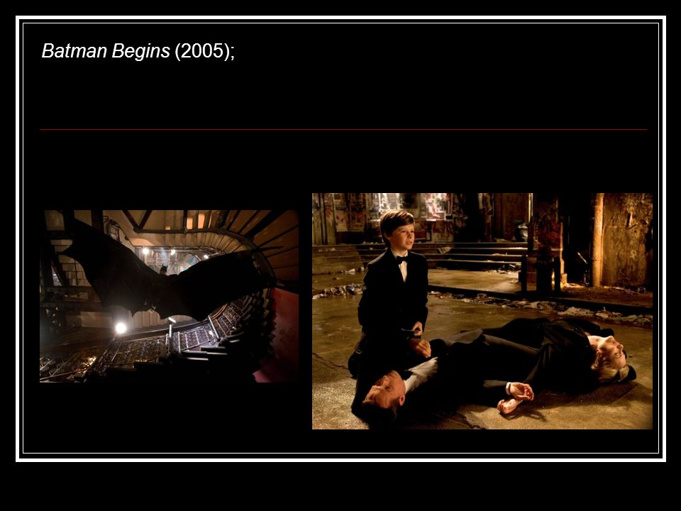 Batman Begins (2005);