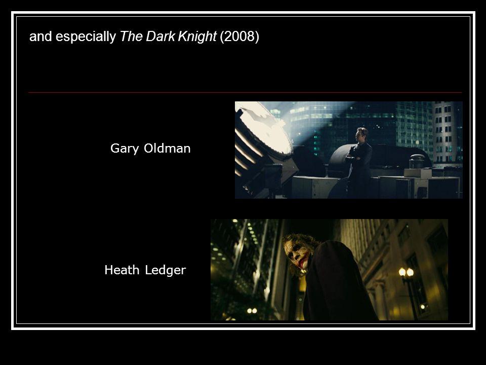 and especially The Dark Knight (2008) Gary Oldman Heath Ledger