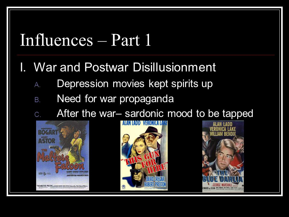Influences– Part 2 II.Postwar Realism A. affected every country involved in WWII B.