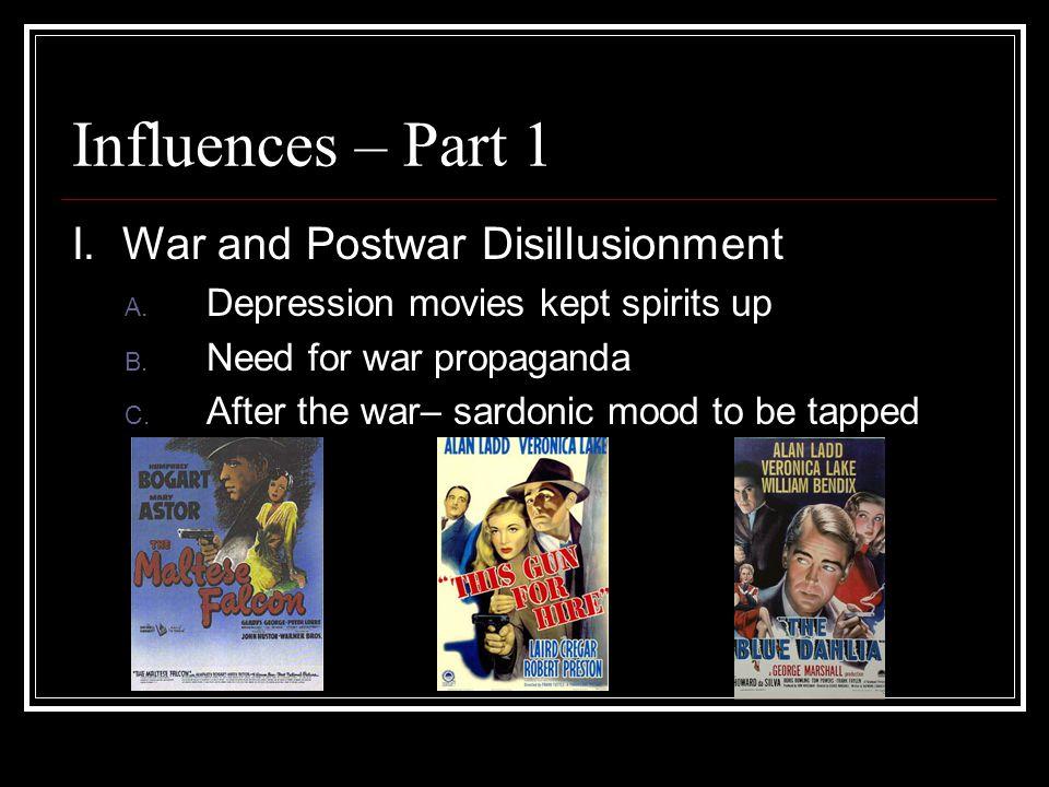 Influences – Part 1 I. War and Postwar Disillusionment A.