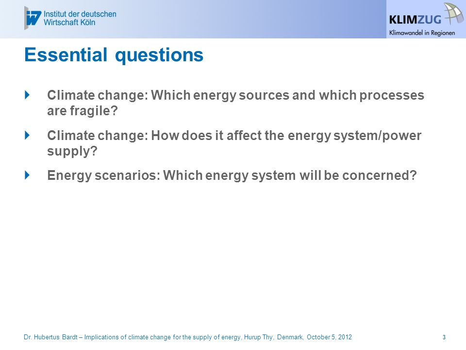 Climate change: Which energy sources and which processes are fragile.