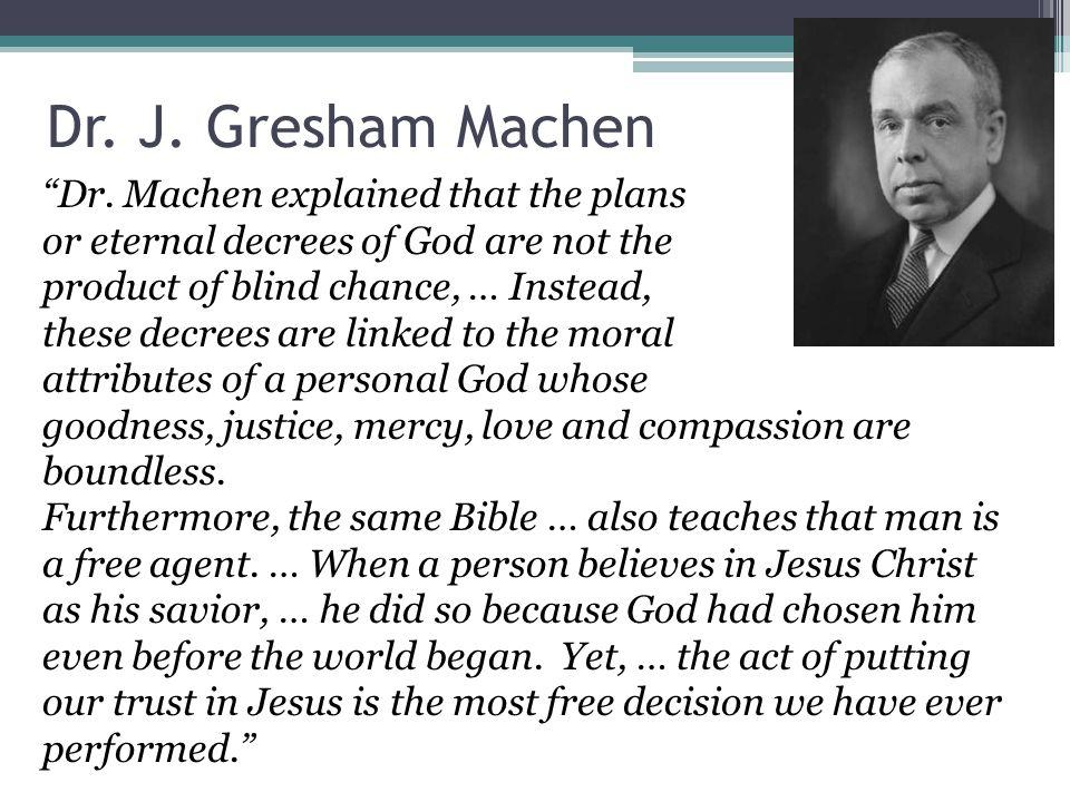 Dr. J. Gresham Machen Dr.