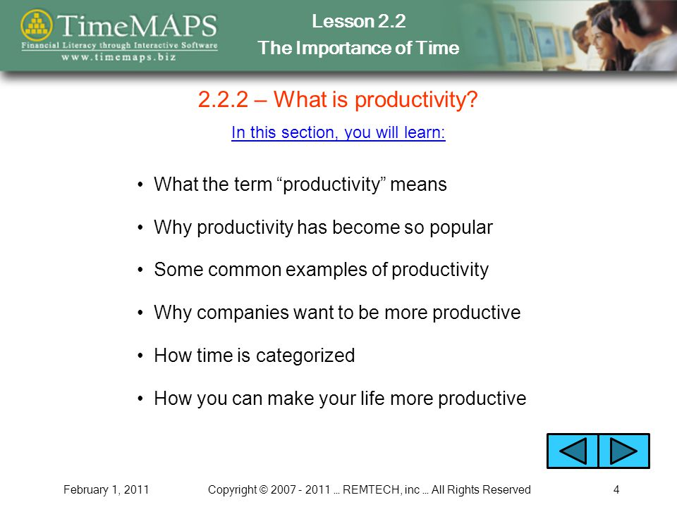 Lesson 2.2 The Importance of Time February 1, 2011Copyright © 2007 - 2011 … REMTECH, inc … All Rights Reserved4 2.2.2 – What is productivity.