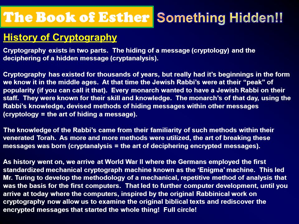 The Book of Esther History of Cryptography Cryptography exists in two parts.