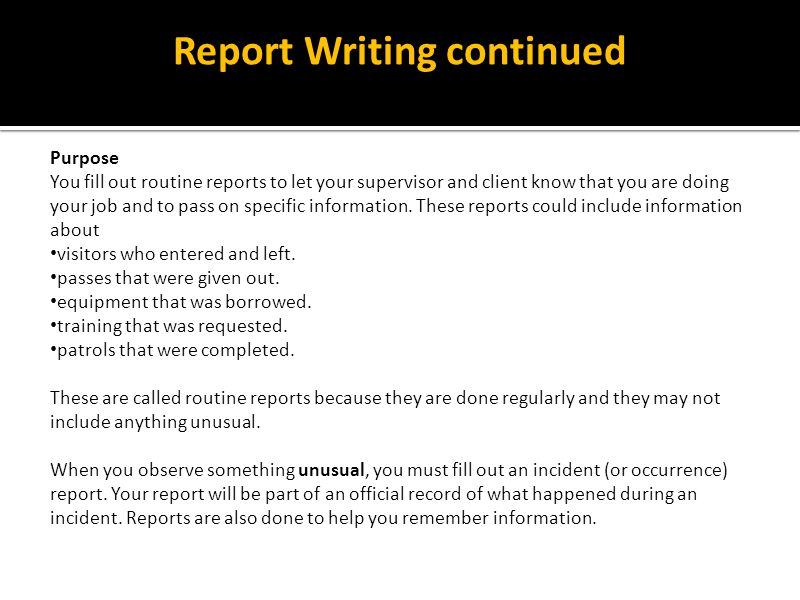 After Writing Review the report through the eyes of a reader, not a writer.