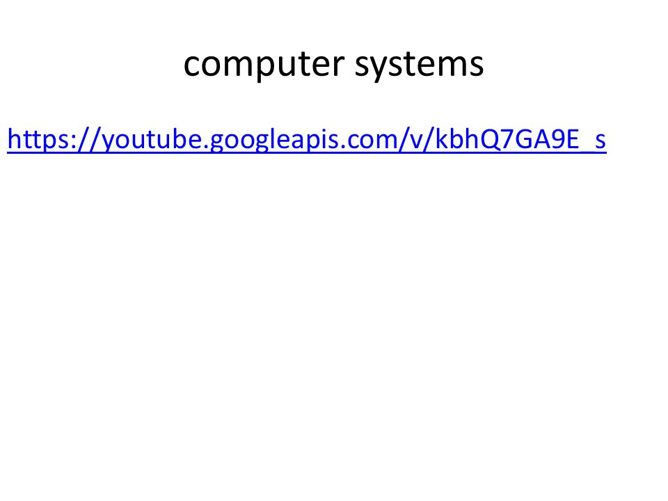 computer systems https://youtube.googleapis.com/v/kbhQ7GA9E_s