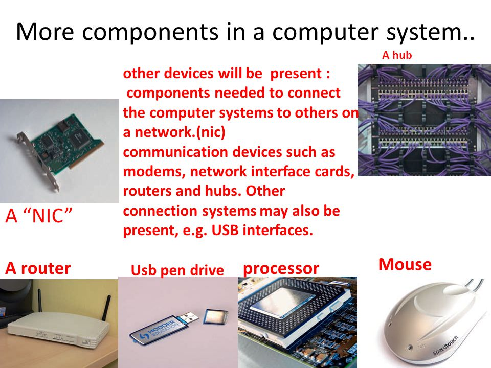 More components in a computer system..
