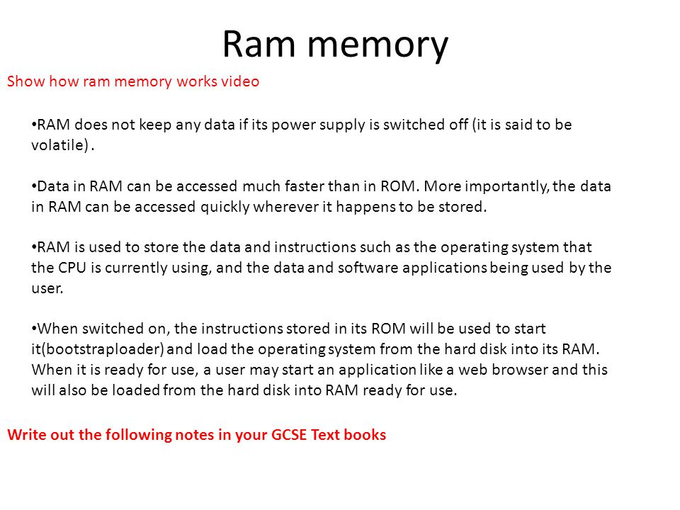 Ram memory Show how ram memory works video RAM does not keep any data if its power supply is switched off (it is said to be volatile).