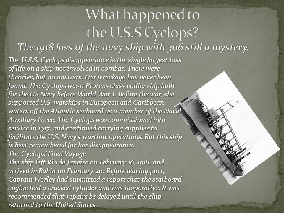 The 1918 loss of the navy ship with 306 still a mystery.