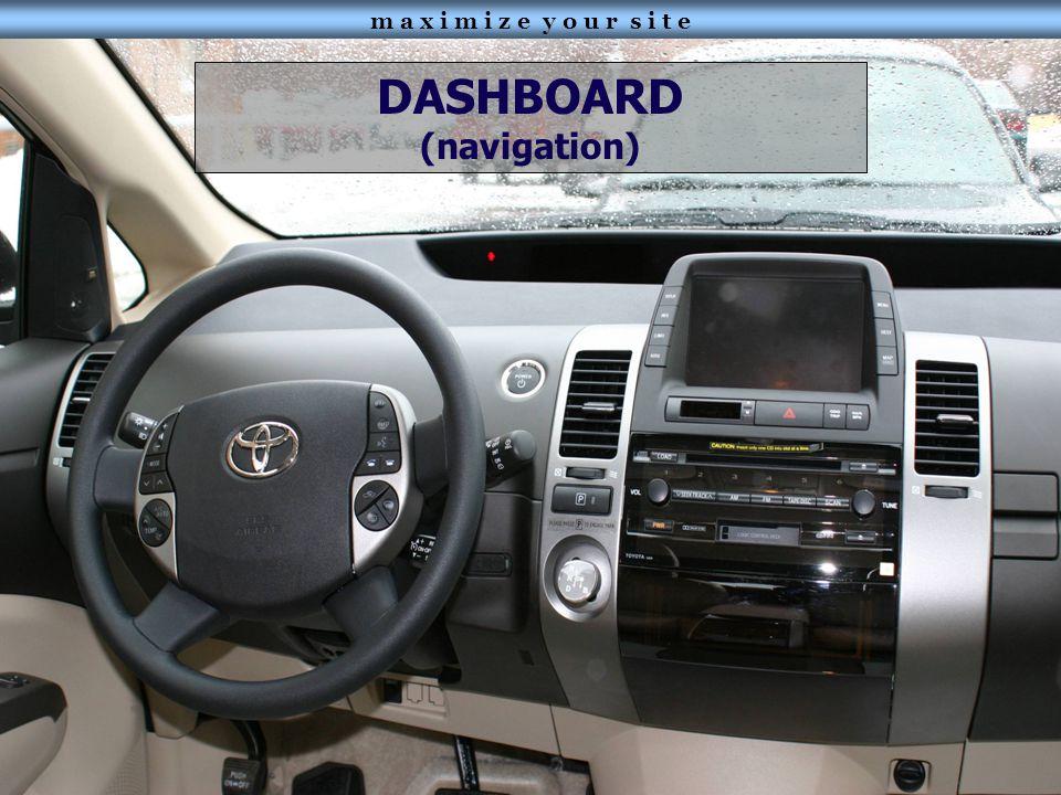m a x i m i z e y o u r s i t e DASHBOARD (navigation)