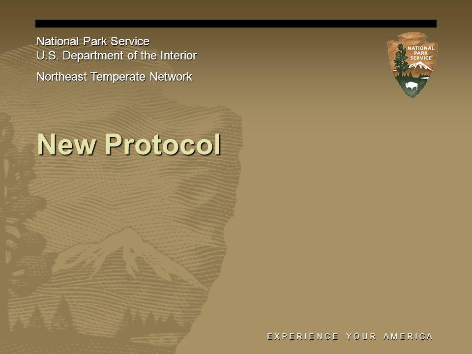 E X P E R I E N C E Y O U R A M E R I C A New Protocol National Park Service U.S.