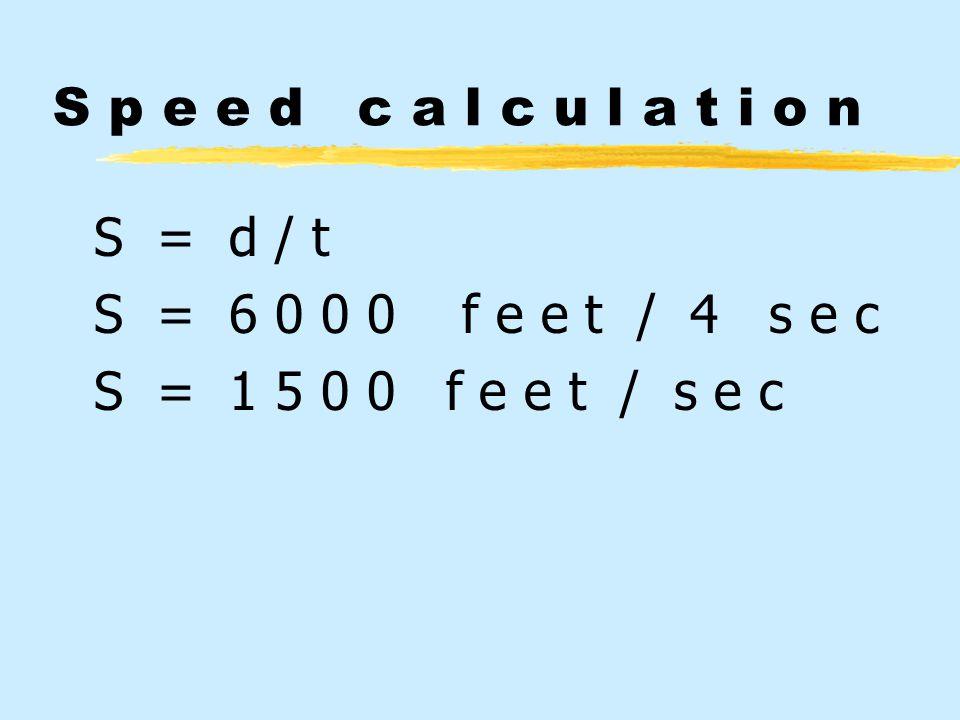 S p e e d c a l c u l a t i o n A r i f l e b u l l e t t r a v e l s 6 0 0 0 f e e t i n 4 s e c o n d s. W h a t i s t h e a v e r a g e s p e e d o