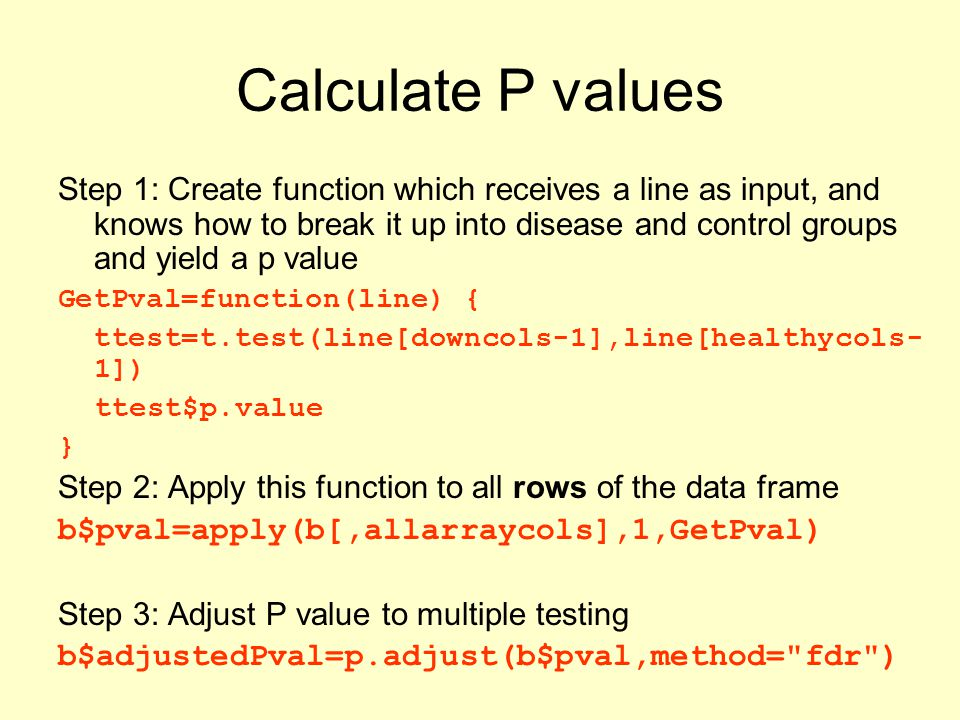 Calculate P values Step 1: Create function which receives a line as input, and knows how to break it up into disease and control groups and yield a p