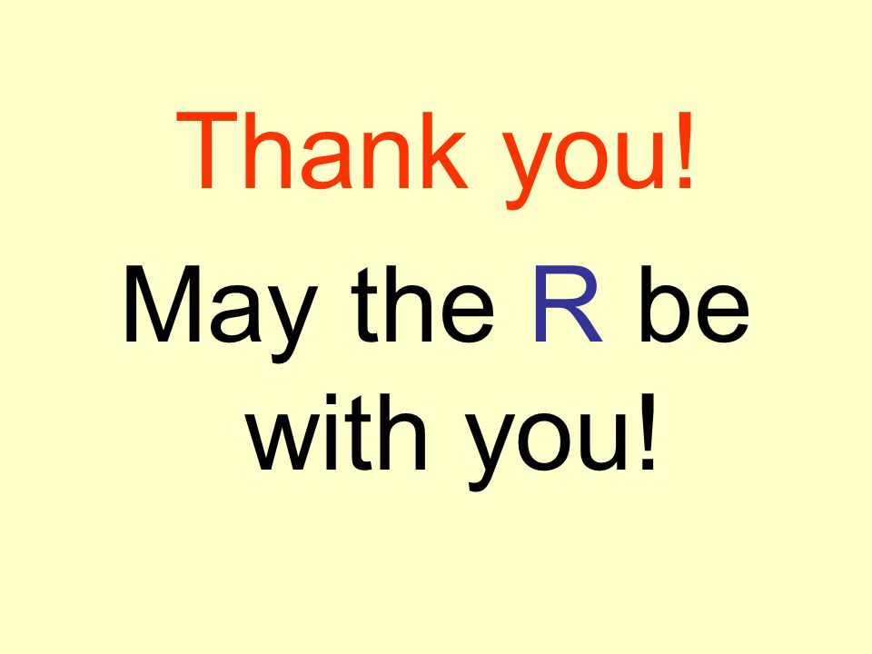 Thank you! May the R be with you!
