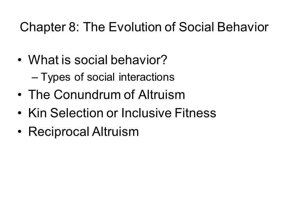 Chapter 8: The Evolution of Social Behavior What is social behavior.