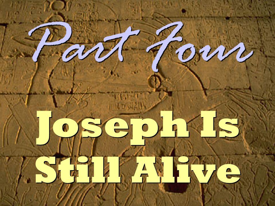 Joseph Is Still Alive Part Four
