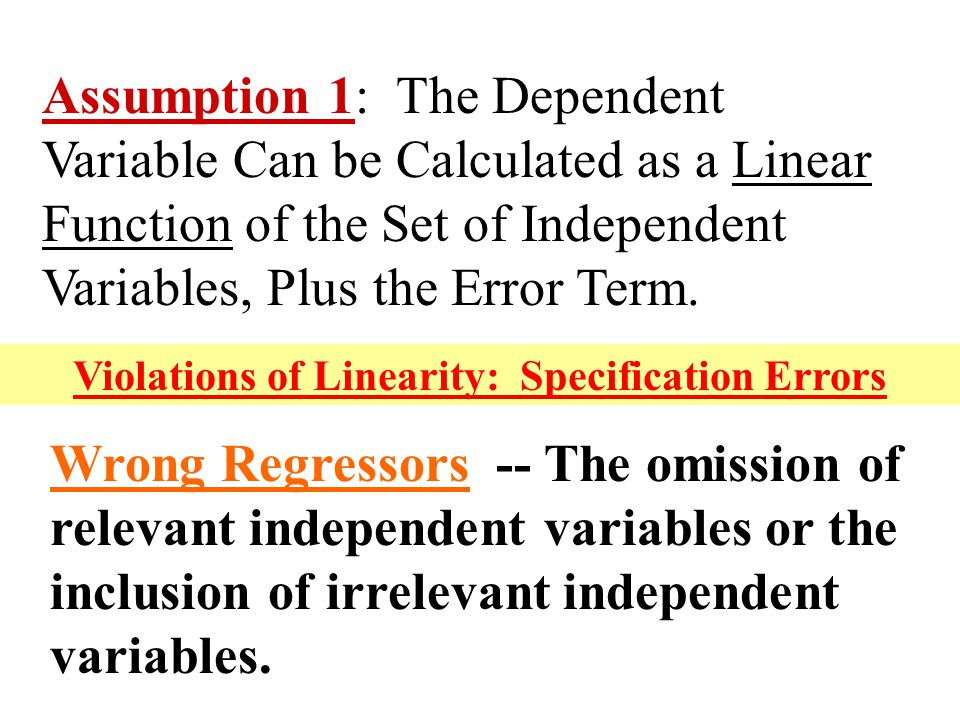 Assumption 1: The Dependent Variable Can be Calculated as a Linear Function of the Set of Independent Variables, Plus the Error Term. Wrong Regressors
