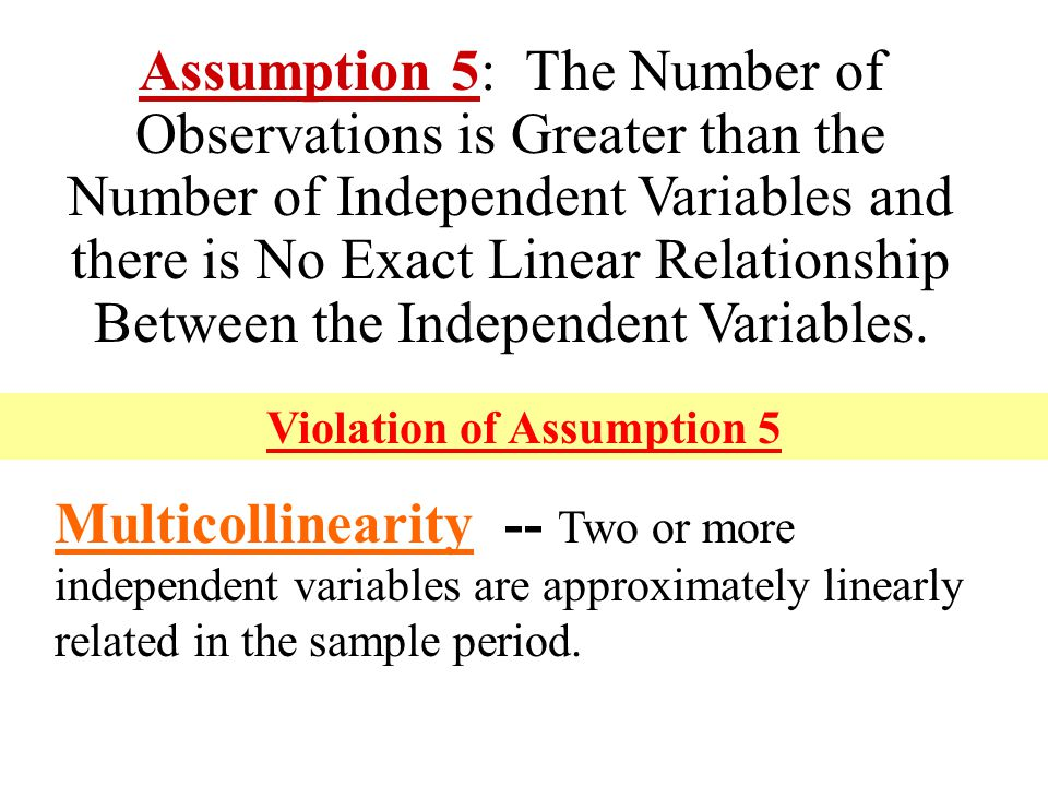 Assumption 5: The Number of Observations is Greater than the Number of Independent Variables and there is No Exact Linear Relationship Between the Ind