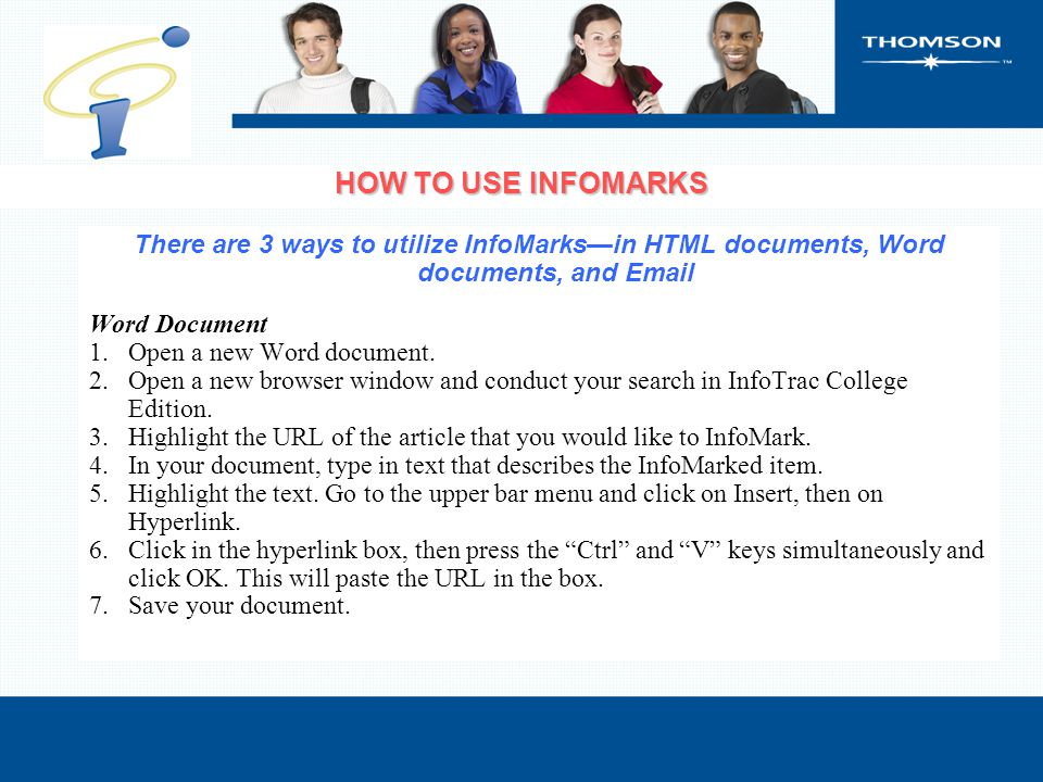 There are 3 ways to utilize InfoMarks—in HTML documents, Word documents, and Email Word Document 1.Open a new Word document. 2.Open a new browser wind