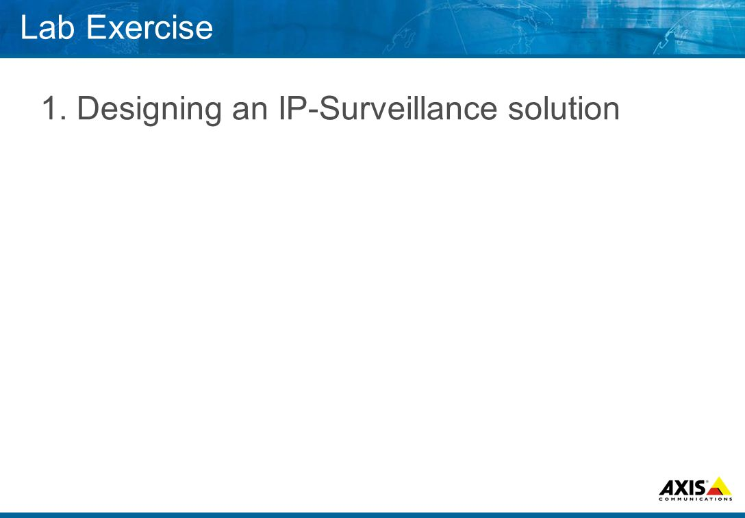 Lab Exercise 1. Designing an IP-Surveillance solution