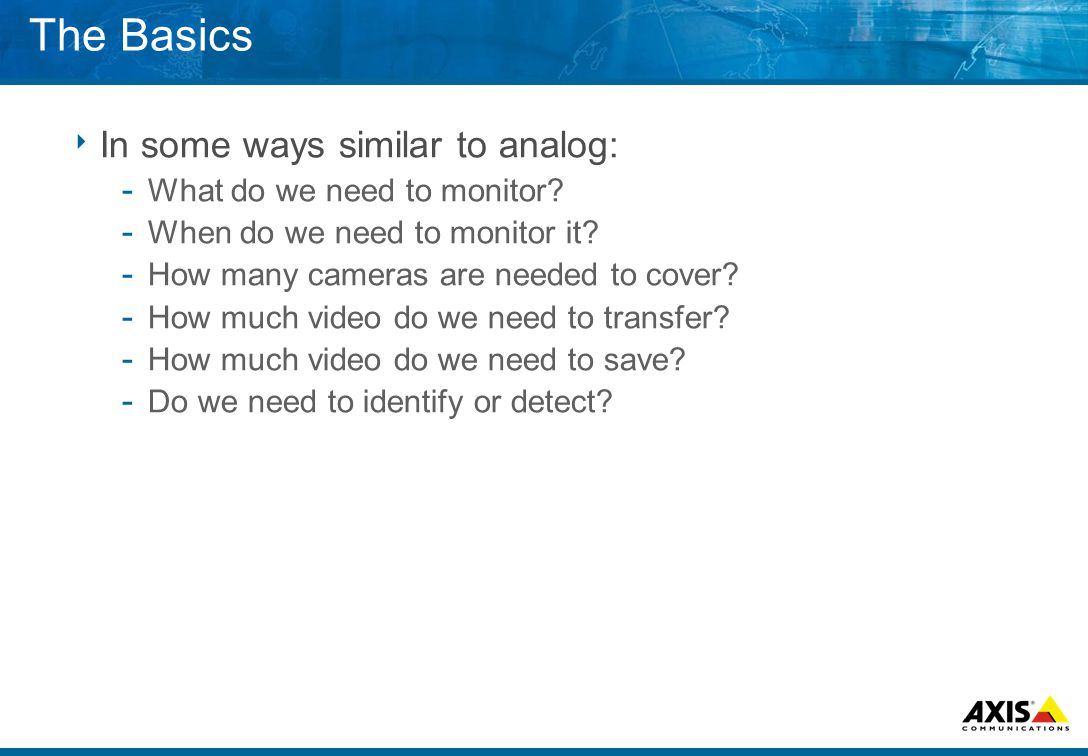 The Basics  In some ways similar to analog: ­ What do we need to monitor.