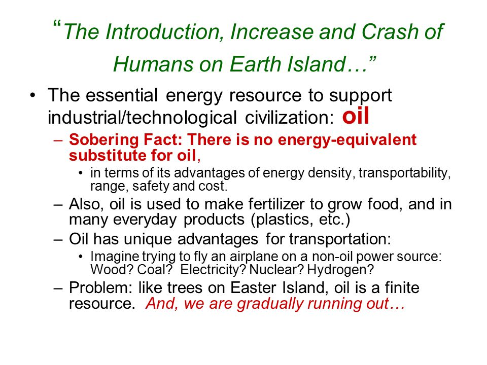""""""" The Introduction, Increase and Crash of Humans on Earth Island…"""" The essential energy resource to support industrial/technological civilization: oil"""
