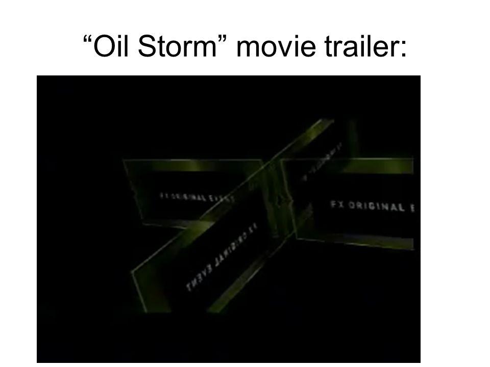 """Oil Storm"" movie trailer:"