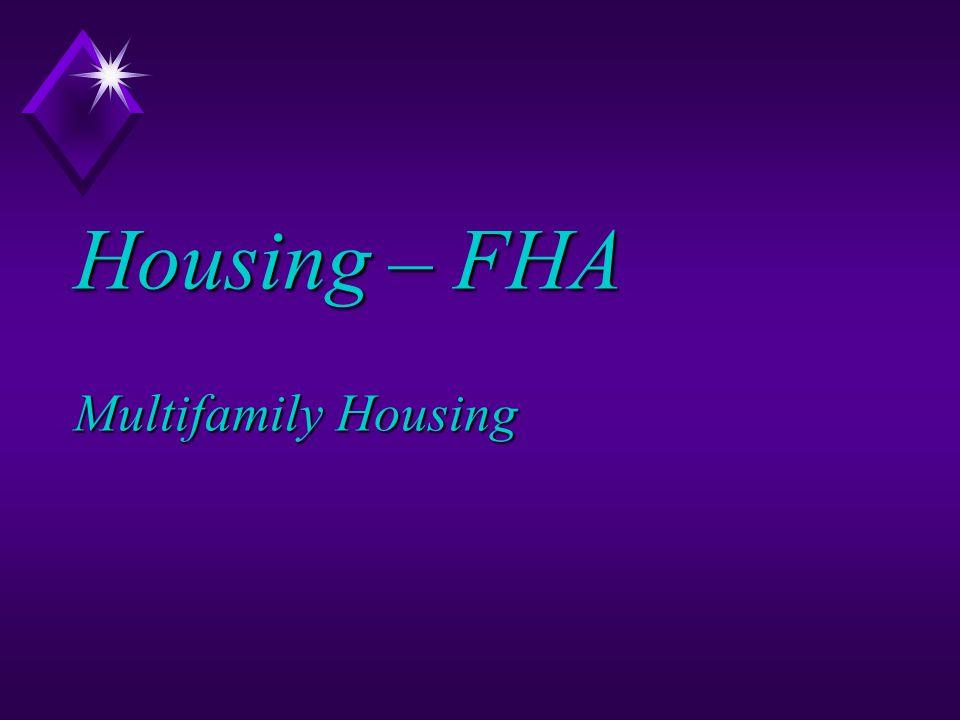 Housing – FHA Multifamily Housing