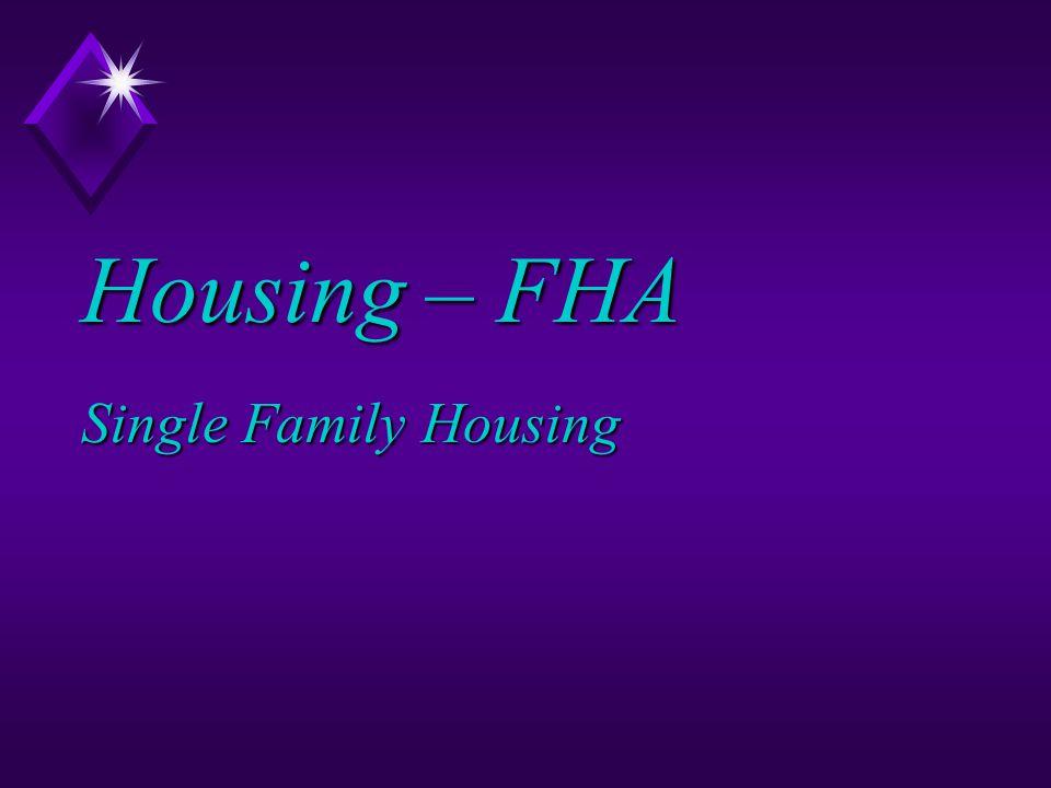 Housing – FHA Single Family Housing