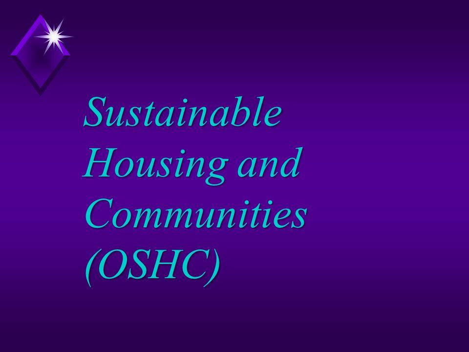 Sustainable Housing and Communities (OSHC)