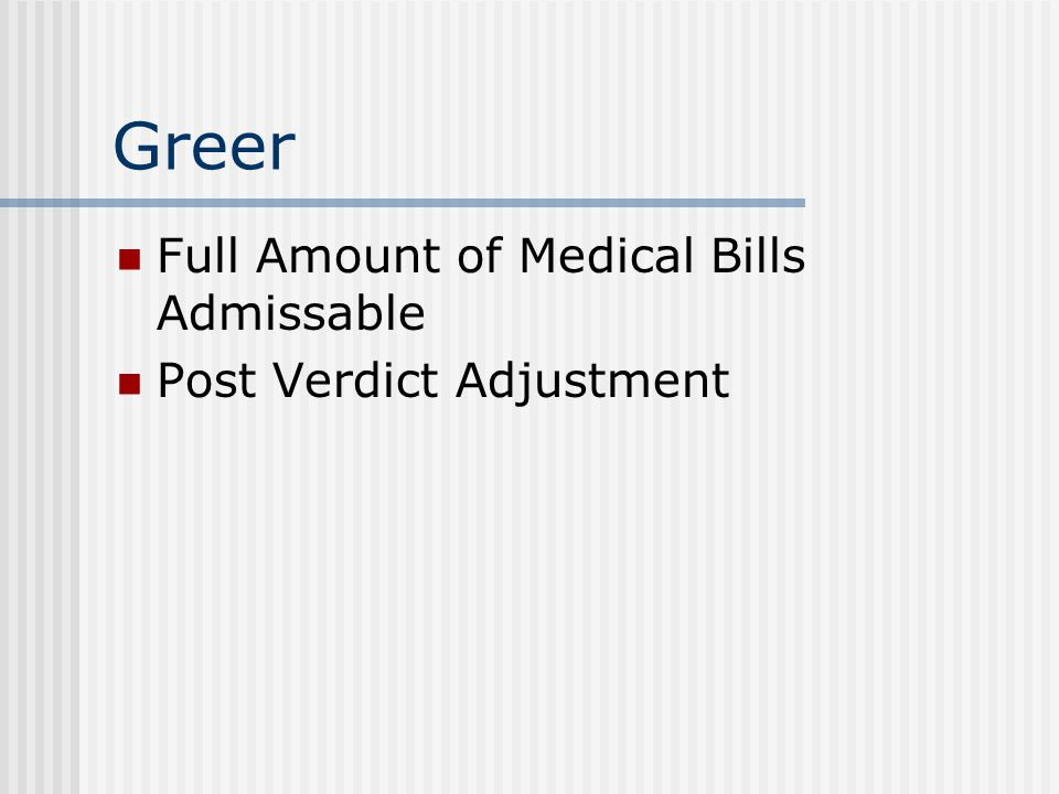 Greer Full Amount of Medical Bills Admissable Post Verdict Adjustment