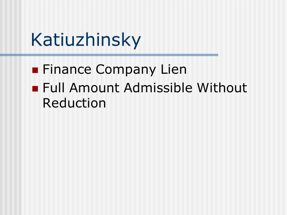 Katiuzhinsky Finance Company Lien Full Amount Admissible Without Reduction