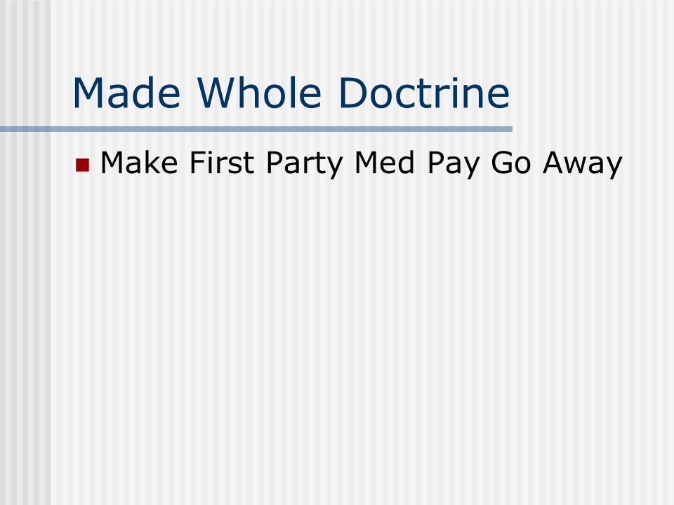 Made Whole Doctrine Make First Party Med Pay Go Away